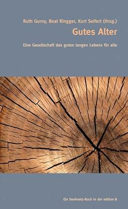 Abbildung von Gurny / Ringger | Gutes Alter! | 1. Auflage | 2018 | beck-shop.de