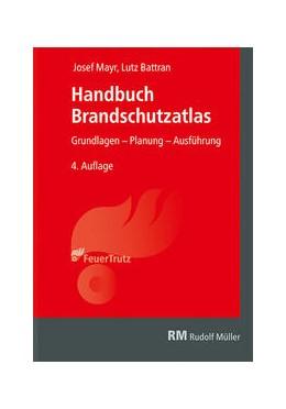 Abbildung von Mayr / Battran | Handbuch Brandschutzatlas | 4. Auflage | 2018 | Grundlagen - Planung - Ausführ...