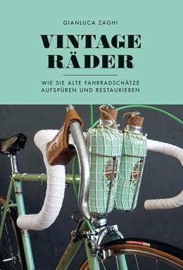 Abbildung von Zaghi | Vintage-Räder | 2018 | Wie Sie alte Fahrradschätze au...