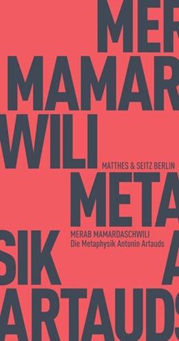 Abbildung von Mamardaschwili / Andronikashvili | Die Metaphysik Antonin Artauds | 2018