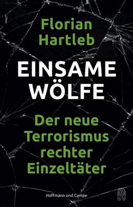 Abbildung von Hartleb | Einsame Wölfe | 1. Auflage | 2018 | beck-shop.de