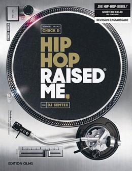 Abbildung von Semtex | Hip Hop Raised Me | 1. Auflage | 2018 | beck-shop.de