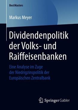 Abbildung von Meyer | Dividendenpolitik der Volks- und Raiffeisenbanken | 1. Aufl. 2018 | 2018 | Eine Analyse im Zuge der Niedr...