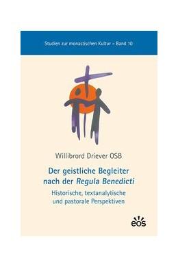 Abbildung von Driever | Der geistliche Begleiter nach der Regula Benedicti | 2018 | Historische, textanalytische u...