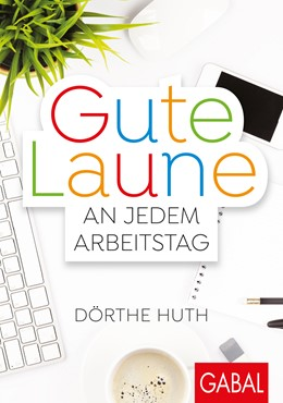 Abbildung von Huth | Gute Laune an jedem Arbeitstag | 1. Auflage | 2018 | beck-shop.de