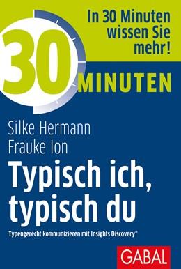 Abbildung von Hermann / Ion | 30 Minuten Typisch ich, typisch du | 1. Auflage | 2018 | beck-shop.de