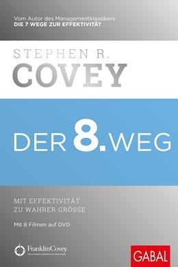 Abbildung von Covey   Der 8. Weg   11. Auflage, Überarbeitete Ausgabe   2018   Der achte Weg. Mit Effektivitä...
