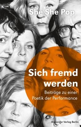 Abbildung von She She Pop / Birgfeld | Sich fremd werden | 1. Auflage | 2018 | beck-shop.de