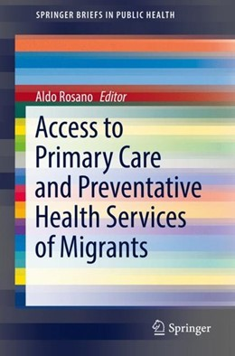 Abbildung von Rosano | Access to Primary Care and Preventative Health Services of Migrants | 1. Auflage | 2018 | beck-shop.de