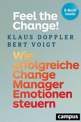 Abbildung von Doppler / Voigt | Feel the Change! | 2. aktualisierte und erweiterte Auflage | 2018 | Wie erfolgreiche Change Manage...