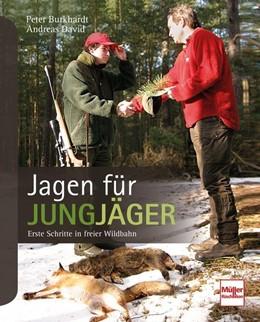 Abbildung von David / Burkhardt | Jagen für Jungjäger | 1. Auflage | 2018 | beck-shop.de