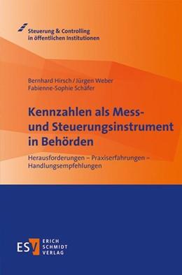 Abbildung von Hirsch / Weber / Schäfer | Kennzahlen als Mess- und Steuerungsinstrument in Behörden | 2018 | Herausforderungen - Praxiserfa...