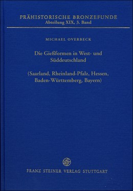 Abbildung von Overbeck | Die Gießformen in West- und Süddeutschland (Saarland, Rheinland-Pfalz, Hessen, Baden-Württemberg, Bayern) | 1. Auflage | 2018 | beck-shop.de
