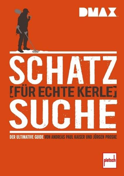 DMAX Schatzsuche für echte Kerle | Kaiser / Proske, 2018 | Buch (Cover)