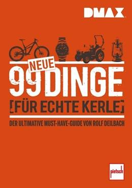 Abbildung von Deilbach   DMAX 99 neue Dinge für echte Kerle   1. Auflage   2018   beck-shop.de