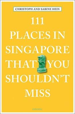 Abbildung von Hein-Seppeler / Hein | 111 Places in Singapore That You Shouldn't Miss | 1. Auflage | 2018 | beck-shop.de