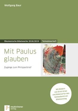 Abbildung von Baur | Mit Paulus glauben | 1. Auflage | 2018 | beck-shop.de
