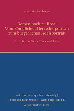 Abbildung von Demberger | Damen hoch zu Ross: Vom königlichen Herrscherportrait zum bürgerlichen Adelsportrait | 1. Auflage | 2018 | beck-shop.de