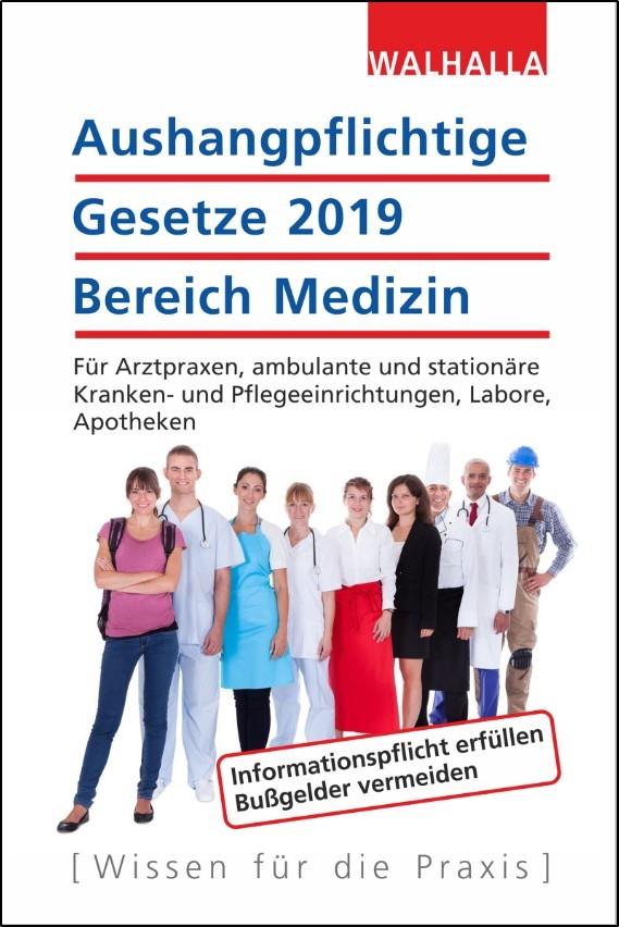 Aushangpflichtige Gesetze 2019 Bereich Medizin | Walhalla Fachredaktion, 2019 | Buch (Cover)