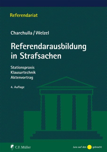 Referendarausbildung in Strafsachen | Charchulla / Welzel | 4., neu bearbeitete Auflage 2018, 2018 | Buch (Cover)