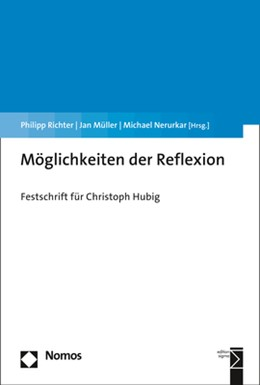 Abbildung von Richter / Müller / Nerurkar | Möglichkeiten der Reflexion | 2018 | Festschrift für Christoph Hubi...