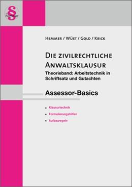 Abbildung von Hemmer / Wüst / Gold | Assessor-Basics: Die zivilrechtliche Anwaltsklausur I | 12. Auflage | 2018 | Theorieband Arbeitstechnik und...