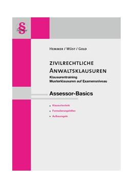 Abbildung von Hemmer / Wüst / Gold | Assessor-Basics: Zivilrechtliche Anwaltsklausuren II | 12. Auflage | 2018 | Klausurentraining. Musterklaus...