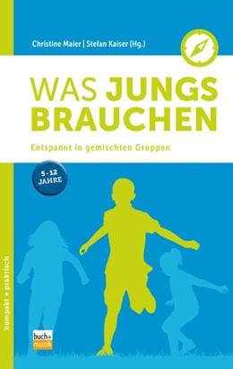 Abbildung von Maier / Kaiser   Was Jungs brauchen   1. Auflage   2018   beck-shop.de