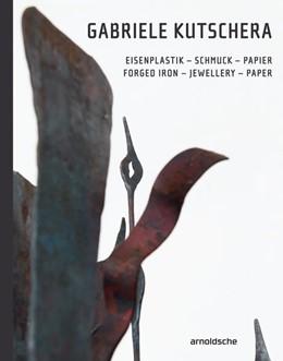 Abbildung von Aigner / Fahn / Formanek | Gabriele Kutschera | 2018 | Eisenplastik - Schmuck - Papie...