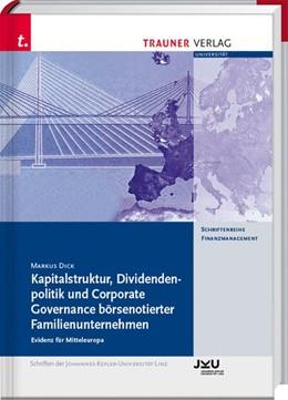 Abbildung von Dick | Kapitalstruktur, Dividendenpolitik und Corporate Governance börsenotierter Familienunternehmen - Evidenz für Mitteleuropa | 2018