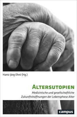 Abbildung von Ehni | Altersutopien | 1. Auflage | 2018 | beck-shop.de