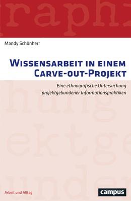 Abbildung von Schönherr | Wissensarbeit in einem Carve-out-Projekt | 2018 | Eine ethnografische Untersuchu...