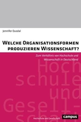Abbildung von Dusdal | Welche Organisationsformen produzieren Wissenschaft? | 1. Auflage | 2018 | beck-shop.de