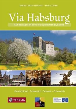 Abbildung von Matt-Willmatt | Via Habsburg | 2020 | Auf den Spuren einer europäisc...