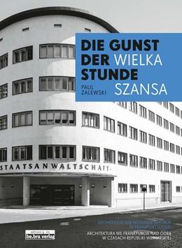 Abbildung von Zalewski | Die Gunst der Stunde / Wielka szansa | 2018 | Architektur der Weimarer Repub...