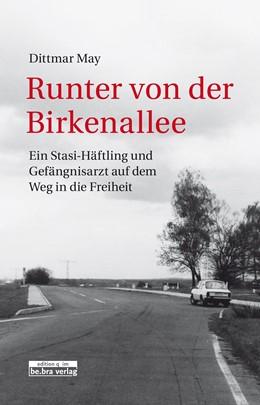 Abbildung von May   Runter von der Birkenallee   2018   Ein Stasi-Häftling und Gefängn...