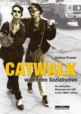 Abbildung von Prause   Catwalk wider den Sozialismus   2018   Die alternative Modeszene der ...