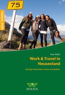 Abbildung von Malek | Work & Travel in Neuseeland | 3. Auflage | 2018 | Richtig vorbereiten, reisen un...