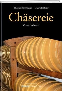 Abbildung von Bornhauser / Häfliger   Chäsereie   2018   Zentralschweiz
