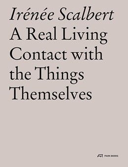 Abbildung von Scalbert | A Real Living Contact with the Things Themselves | 2018 | Essays on Architecture