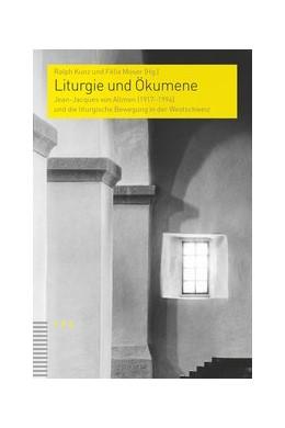 Abbildung von Kunz / Moser | Liturgie und Ökumene | 1. Auflage | 2019 | beck-shop.de