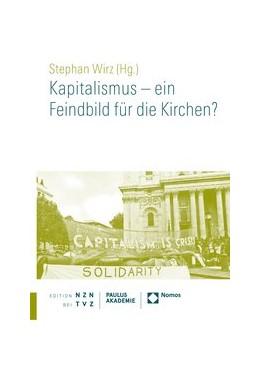Abbildung von Wirz | Kapitalismus - ein Feindbild für die Kirchen? | 2018