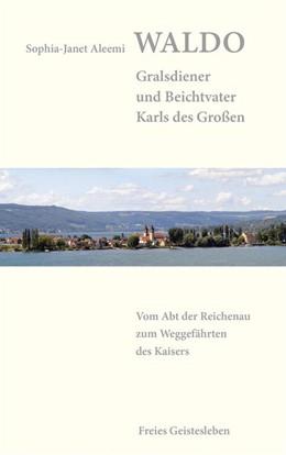 Abbildung von Aleemi   Waldo - Gralsdiener und Beichtvater Karls des Großen   1. Auflage   2022   beck-shop.de