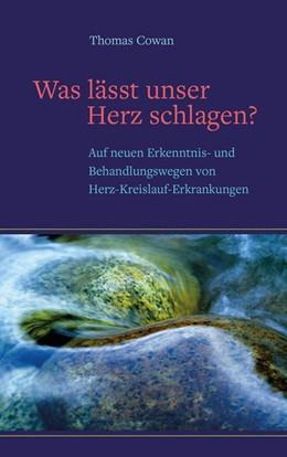 Abbildung von Cowan | Was lässt unser Herz schlagen ? | 1. Auflage | 2022 | beck-shop.de