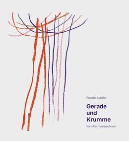 Abbildung von Schiller | Gerade und Krumme | 2018 | Vom Formenzeichnen