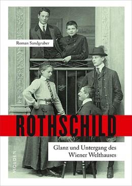 Abbildung von Sandgruber | Rothschild | 2018 | Glanz und Untergang des Wiener...