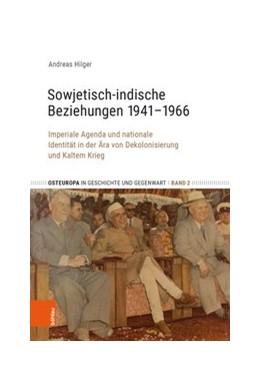 Abbildung von Hilger | Sowjetisch-indische Beziehungen 1941-1966 | 2018 | Imperiale Agenda und nationale...
