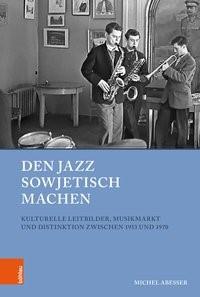 Den Jazz sowjetisch machen | Abeßer, 2018 | Buch (Cover)