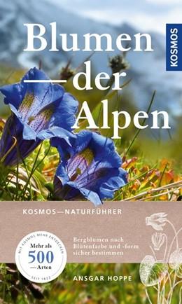 Abbildung von Hoppe   Blumen der Alpen   Neuauflage   2018   Über 500 Arten und 500 Farbfot...