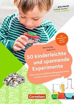 Abbildung von Schlag / Fritz | 50 kinderleichte und spannende Experimente | 2018 | Naturwissenschafltiche Alltags...